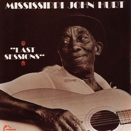 Last Sessions by Mississippi John Hurt