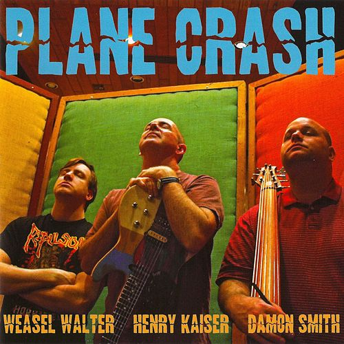 Play & Download Plane Crash by Weasel Walter | Napster