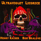 Play & Download Ultraviolet Licorice by Bob Bralove | Napster