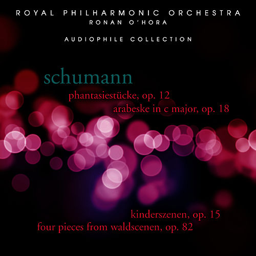 Play & Download Schumann: Phantasiestücke, Op. 12 by Ronan O'Hora (piano) | Napster