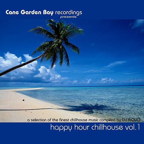 Play & Download HAPPY HOUR CHILLHOUSE VOL.1 - a selection of the finest chillhouse music compiled by DJ RIQUO by Various Artists | Napster