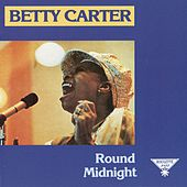 Play & Download Round Midnight by Betty Carter | Napster