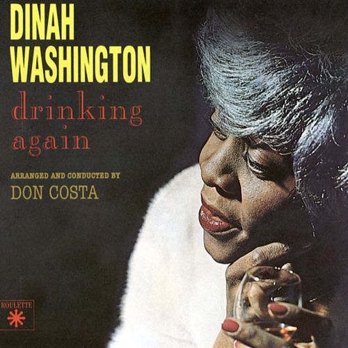 Play & Download Drinking Again by Dinah Washington | Napster