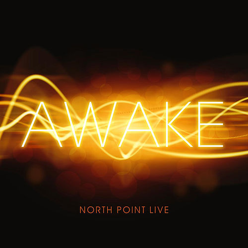 North Point Live: Awake by Various Artists
