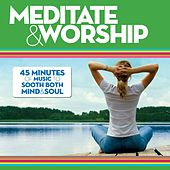 Play & Download Meditate & Worship by Various Artists | Napster