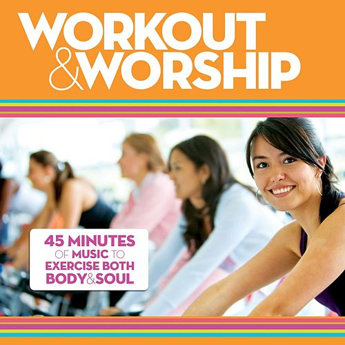 Play & Download Workout & Worship by Various Artists | Napster