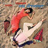 Play & Download Sea Dreamer by Anoushka Shankar | Napster
