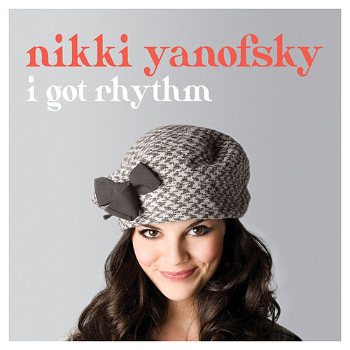 Play & Download I Got Rhythm by Nikki Yanofsky | Napster