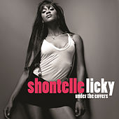 Licky (Under The Covers) by Shontelle