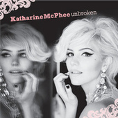 Play & Download Unbroken by Katharine McPhee | Napster