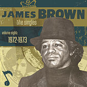Play & Download The Singles- Vol. 8 1972-1973 by James Brown | Napster