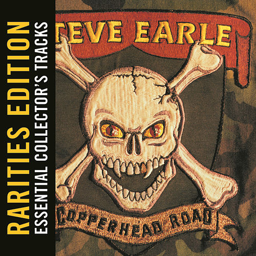 Play & Download Copperhead Road (Rarities Edition) by Steve Earle | Napster