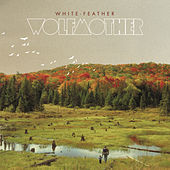 Play & Download White Feather by Wolfmother | Napster