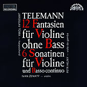 Play & Download Telemann: 12 Fantasies for Violine Without Bass, 6 Sonatinas for Violin and Basso Continuo by Ivan Zenaty | Napster
