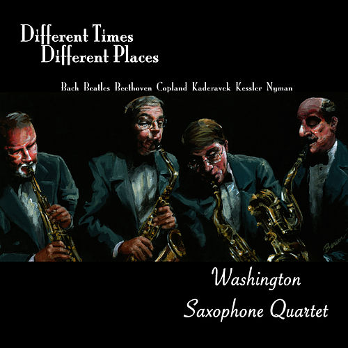 Play & Download Different Time, Different Places by Washington Saxophone Quartet | Napster