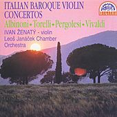 Play & Download Italian Baroque Violin Concertos By Albioni, Torelli, Pergolesi, and Vivaldi by Ivan Zenaty | Napster