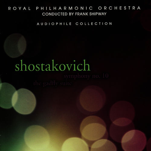 Play & Download Shostakovich: Symphony No. 10, Gadfly Suite by Royal Philharmonic Orchestra | Napster