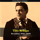 Play & Download Great Opera Singers / Tito Schipa - Recordings 1925-1930 by Tito Schipa | Napster