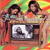 Give Me MTV by Apple Gabriel