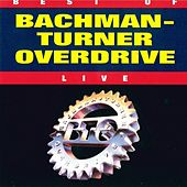 Play & Download Best Of - Live by Bachman-Turner Overdrive | Napster
