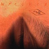 Play & Download Wrecked by Pig | Napster