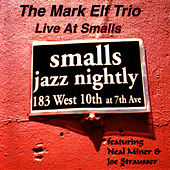 Play & Download Live At Smalls by Mark Elf | Napster