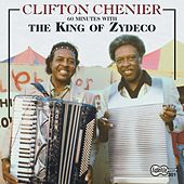 Play & Download 60 Minutes With The King Of Zydeco by Clifton Chenier | Napster