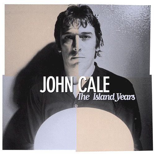 Play & Download The Island Years by John Cale | Napster