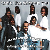 Can't Live Without You by Anthony Smith