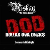 Dollas Ova Dicks by Riskay
