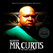 Mr. Curtis The Street Album by Agerman (of 3xkrazy)