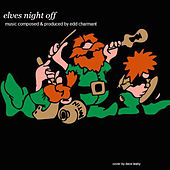 Play & Download Elves Night Off by Edd Charmant | Napster