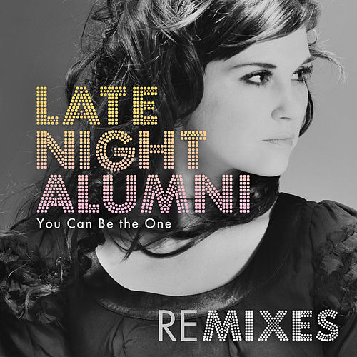 Play & Download You Can Be The One by Late Night Alumni | Napster