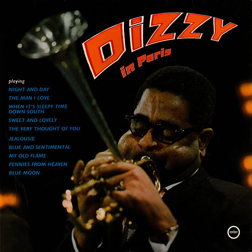 Play & Download Dizzy In Paris by Dizzy Gillespie | Napster