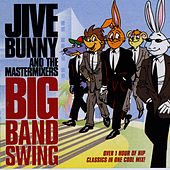 Play & Download Jive Bunny And The Mastermixers Big Band Swing by Jive Bunny & The Mastermixers | Napster