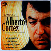 Play & Download Lo mejor de Alberto Cortez (The Best of Alberto Cortez) by Alberto Cortez | Napster