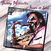 Heart & Soul by Bobby Militello