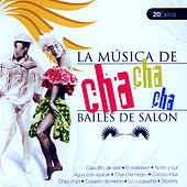 Play & Download Bailes de Salón Cha Cha Cha  (Ballroom Dance Cha Cha Cha) by Various Artists | Napster