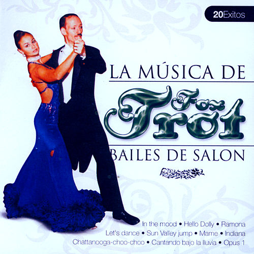 Play & Download Bailes de Salón Fox Trot  (Ballroom Dance Fox Trot) by Various Artists | Napster