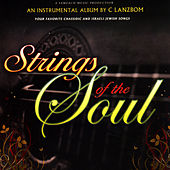 Play & Download Strings Of The Soul by C Lanzbom | Napster