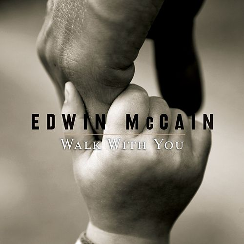 Walk With You by Edwin McCain