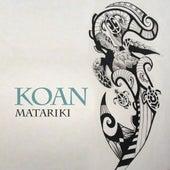 Play & Download Matariki by Koan | Napster