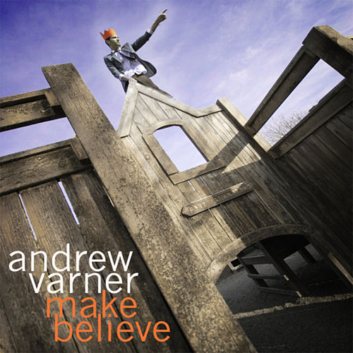 Play & Download Make Believe by Andrew Varner | Napster