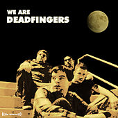 We Are Deadfingers by Deadfingers