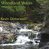 Play & Download Woodland Voices. Soothing Nature With Wood Flute Meditations by Kevin Doberstein | Napster