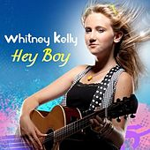 Play & Download Hey Boy by Whitney Kelly | Napster
