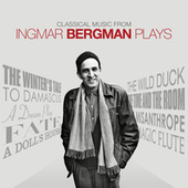 Classical Music from Ingmar Bergman Plays by Various Artists