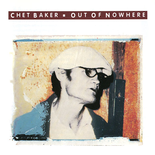 Play & Download Out Of Nowhere by Chet Baker | Napster