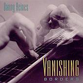 Play & Download Vanishing Borders by Danny Heines | Napster