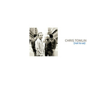 Not To Us by Chris Tomlin